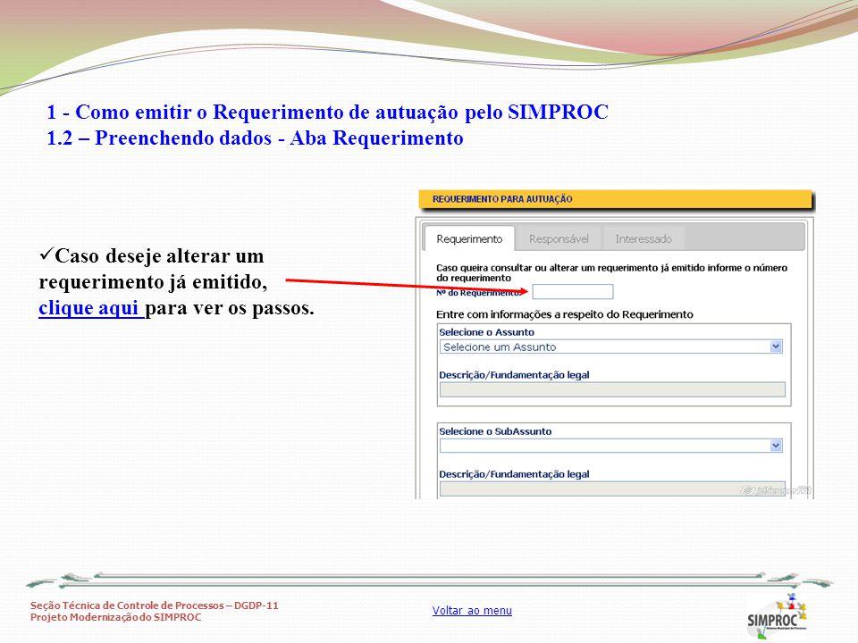 Seção Técnica de Controle de Processos – DGDP-11 Projeto Modernização do SIMPROC Voltar ao menu Caso deseje alterar um requerimento já emitido, clique