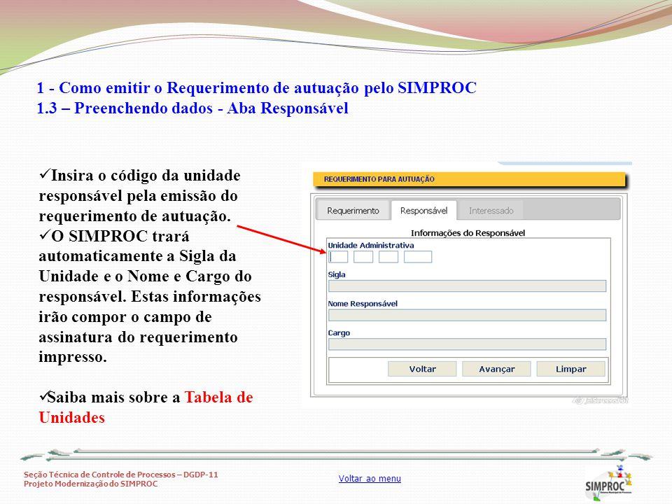 Seção Técnica de Controle de Processos – DGDP-11 Projeto Modernização do SIMPROC Voltar ao menu Insira o código da unidade responsável pela emissão do
