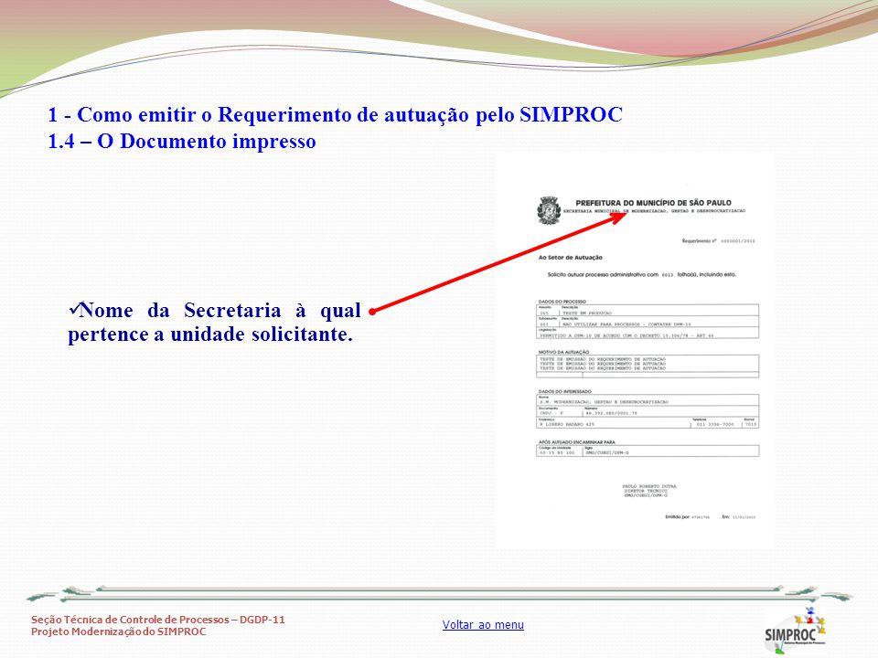 Seção Técnica de Controle de Processos – DGDP-11 Projeto Modernização do SIMPROC Voltar ao menu Nome da Secretaria à qual pertence a unidade solicitan