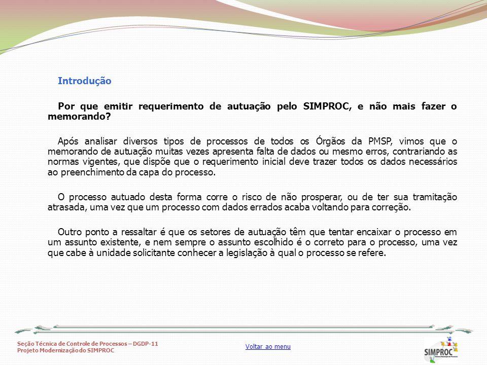 Seção Técnica de Controle de Processos – DGDP-11 Projeto Modernização do SIMPROC Voltar ao menu Introdução Por que emitir requerimento de autuação pel