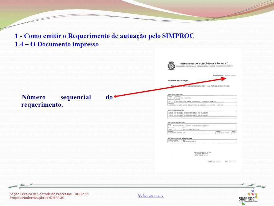 Seção Técnica de Controle de Processos – DGDP-11 Projeto Modernização do SIMPROC Voltar ao menu Número sequencial do requerimento. 1 - Como emitir o R