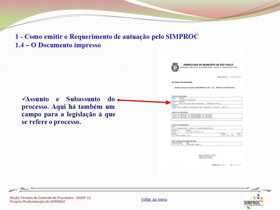 Seção Técnica de Controle de Processos – DGDP-11 Projeto Modernização do SIMPROC Voltar ao menu Assunto e Subassunto do processo. Aqui há também um ca