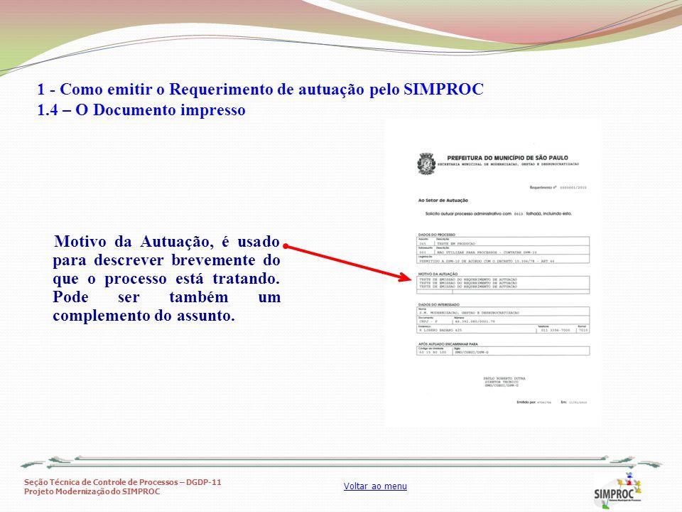 Seção Técnica de Controle de Processos – DGDP-11 Projeto Modernização do SIMPROC Voltar ao menu Motivo da Autuação, é usado para descrever brevemente