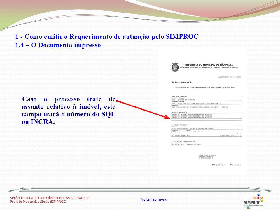 Seção Técnica de Controle de Processos – DGDP-11 Projeto Modernização do SIMPROC Voltar ao menu Caso o processo trate de assunto relativo à imóvel, es