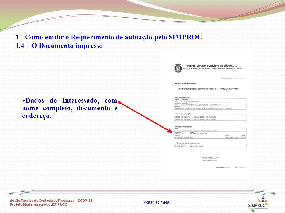 Seção Técnica de Controle de Processos – DGDP-11 Projeto Modernização do SIMPROC Voltar ao menu Dados do Interessado, com nome completo, documento e e