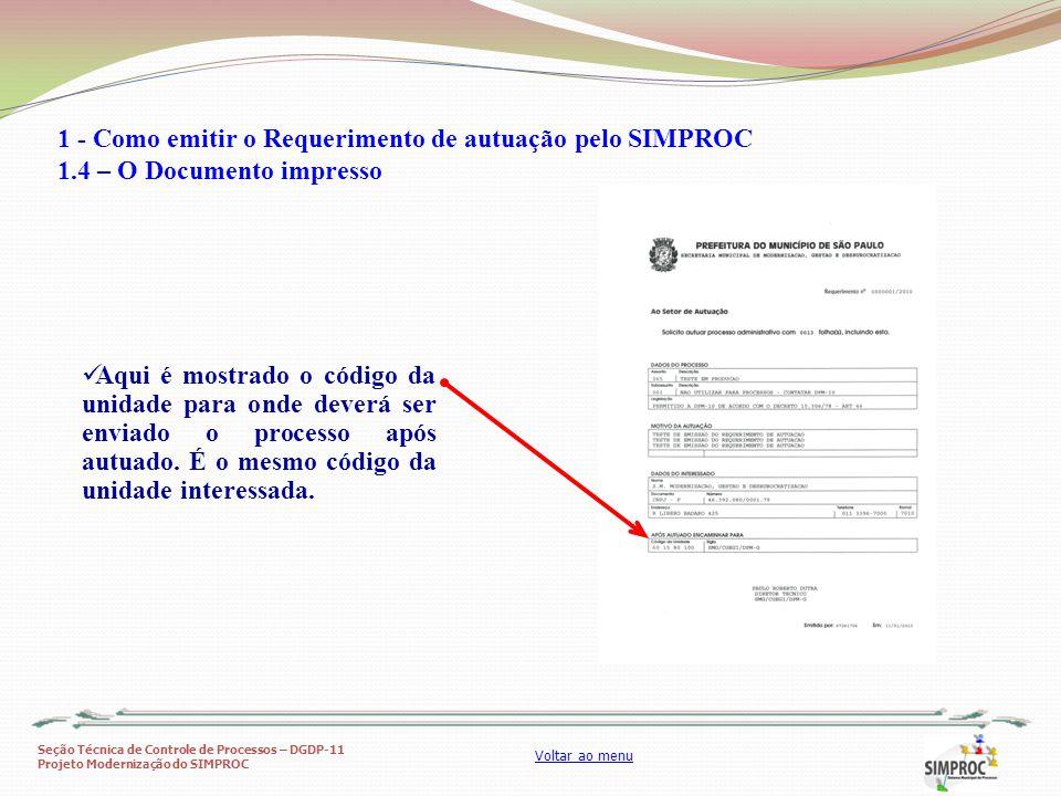 Seção Técnica de Controle de Processos – DGDP-11 Projeto Modernização do SIMPROC Voltar ao menu Aqui é mostrado o código da unidade para onde deverá s