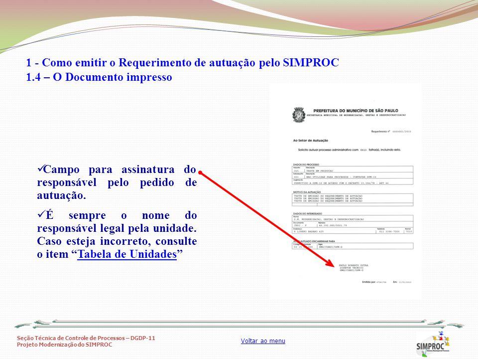 Seção Técnica de Controle de Processos – DGDP-11 Projeto Modernização do SIMPROC Voltar ao menu Campo para assinatura do responsável pelo pedido de au
