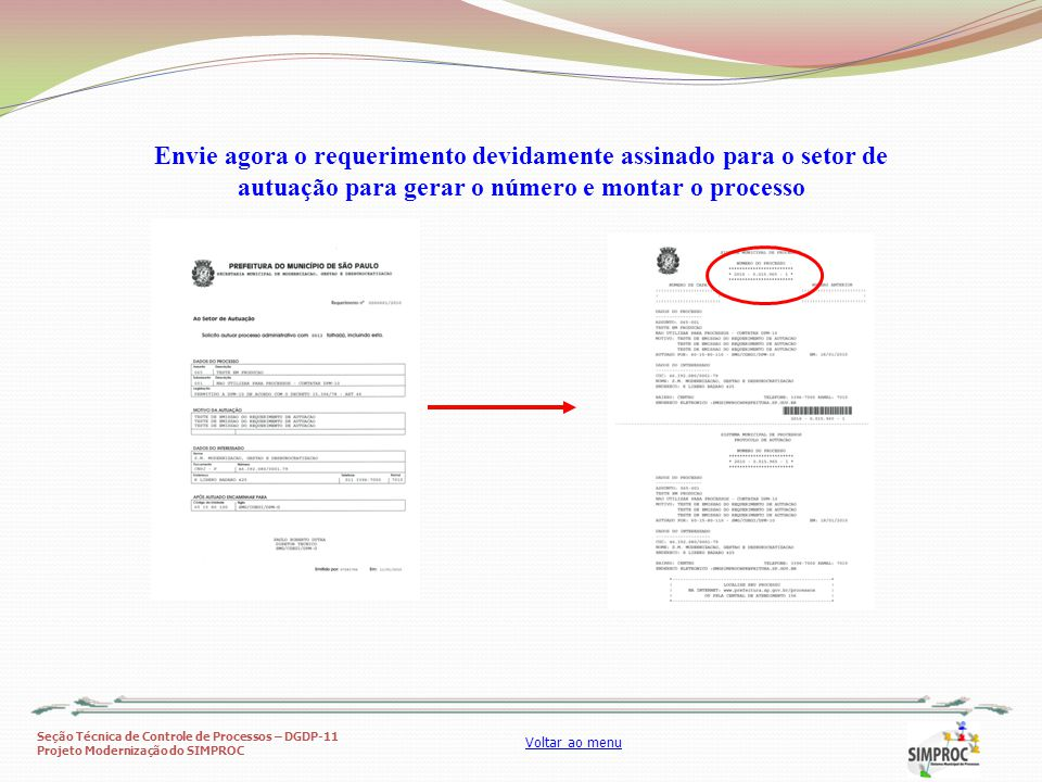 Seção Técnica de Controle de Processos – DGDP-11 Projeto Modernização do SIMPROC Voltar ao menu Envie agora o requerimento devidamente assinado para o