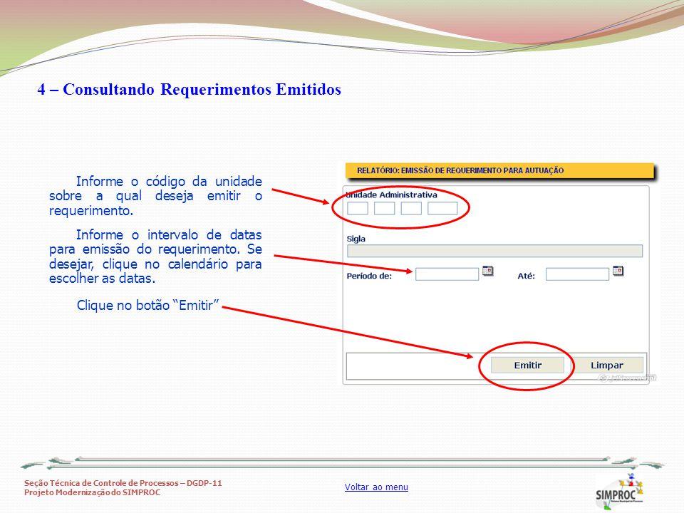 Seção Técnica de Controle de Processos – DGDP-11 Projeto Modernização do SIMPROC Voltar ao menu Informe o código da unidade sobre a qual deseja emitir