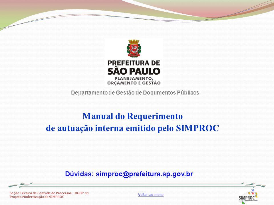 Seção Técnica de Controle de Processos – DGDP-11 Projeto Modernização do SIMPROC Voltar ao menu Manual do Requerimento de autuação interna emitido pel