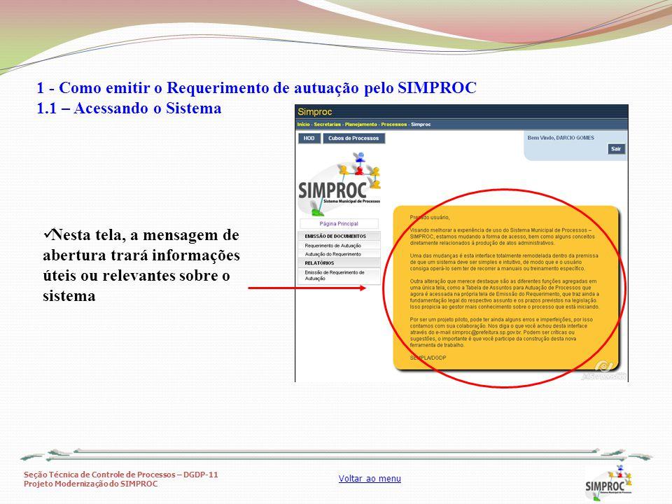 Seção Técnica de Controle de Processos – DGDP-11 Projeto Modernização do SIMPROC Voltar ao menu Nesta tela, a mensagem de abertura trará informações ú