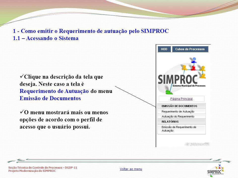 Seção Técnica de Controle de Processos – DGDP-11 Projeto Modernização do SIMPROC Voltar ao menu 1 - Como emitir o Requerimento de autuação pelo SIMPROC 1.2 – Preenchendo dados - Aba Requerimento Para emitir um novo requerimento, comece escolhendo o assunto do processo.