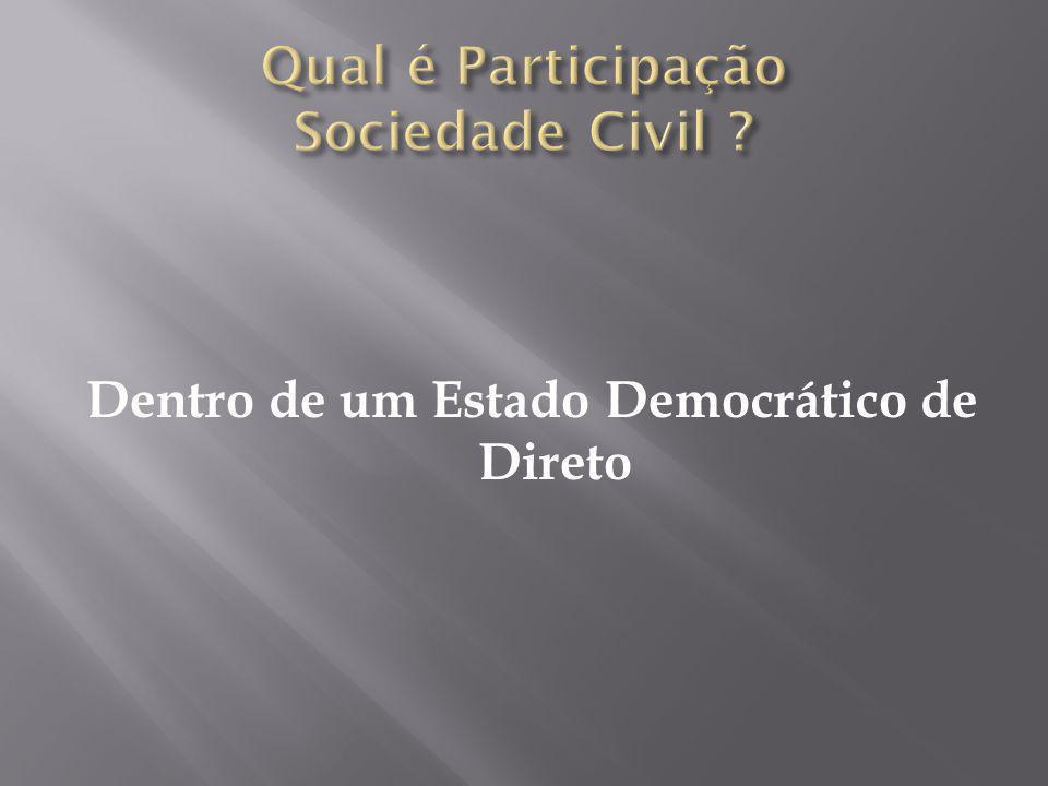 Dentro de um Estado Democrático de Direto