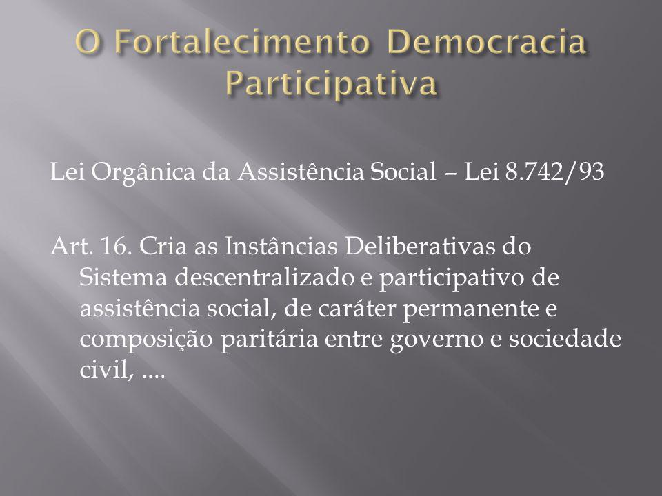 Lei Orgânica da Assistência Social – Lei 8.742/93 Art.