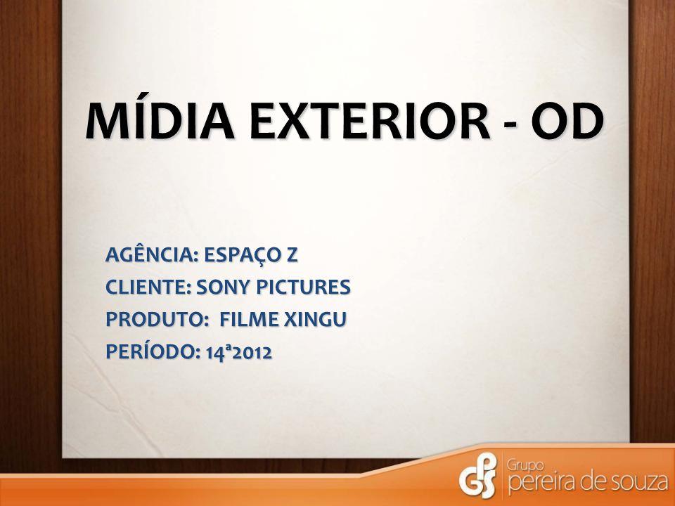 MÍDIA EXTERIOR - OD AGÊNCIA: ESPAÇO Z CLIENTE: SONY PICTURES PRODUTO: FILME XINGU PERÍODO: 14ª2012