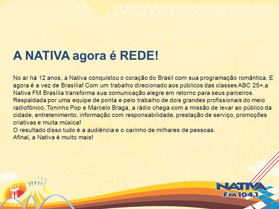 No ar há 12 anos, a Nativa conquistou o coração do Brasil com sua programação romântica. E agora é a vez de Brasília! Com um trabalho direcionado aos