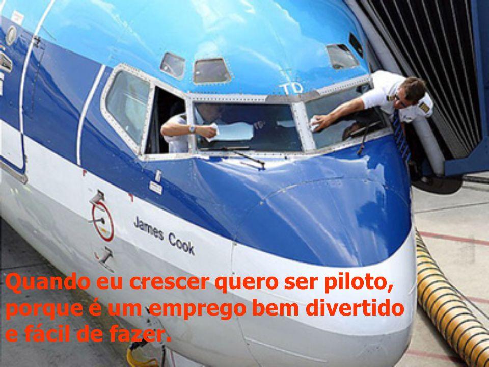 QUERO SER PILOTO................