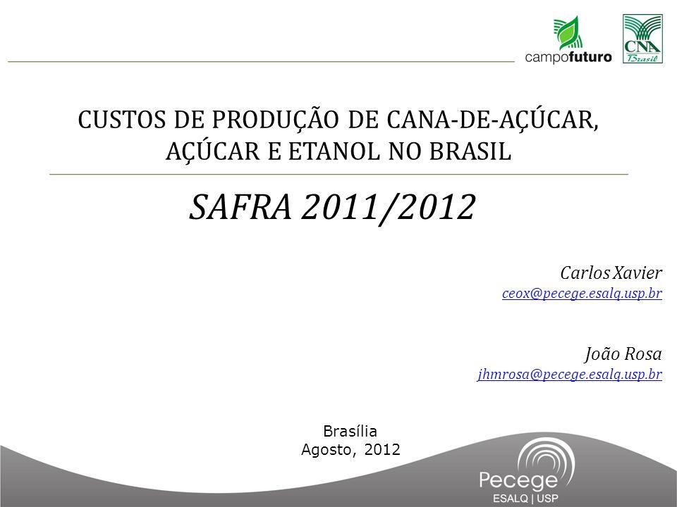 CUSTOS DE PRODUÇÃO DE CANA-DE-AÇÚCAR, AÇÚCAR E ETANOL NO BRASIL SAFRA 2011/2012 Carlos Xavier ceox@pecege.esalq.usp.br João Rosa jhmrosa@pecege.esalq.