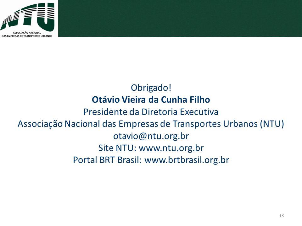 13 Obrigado! Otávio Vieira da Cunha Filho Presidente da Diretoria Executiva Associação Nacional das Empresas de Transportes Urbanos (NTU) otavio@ntu.o