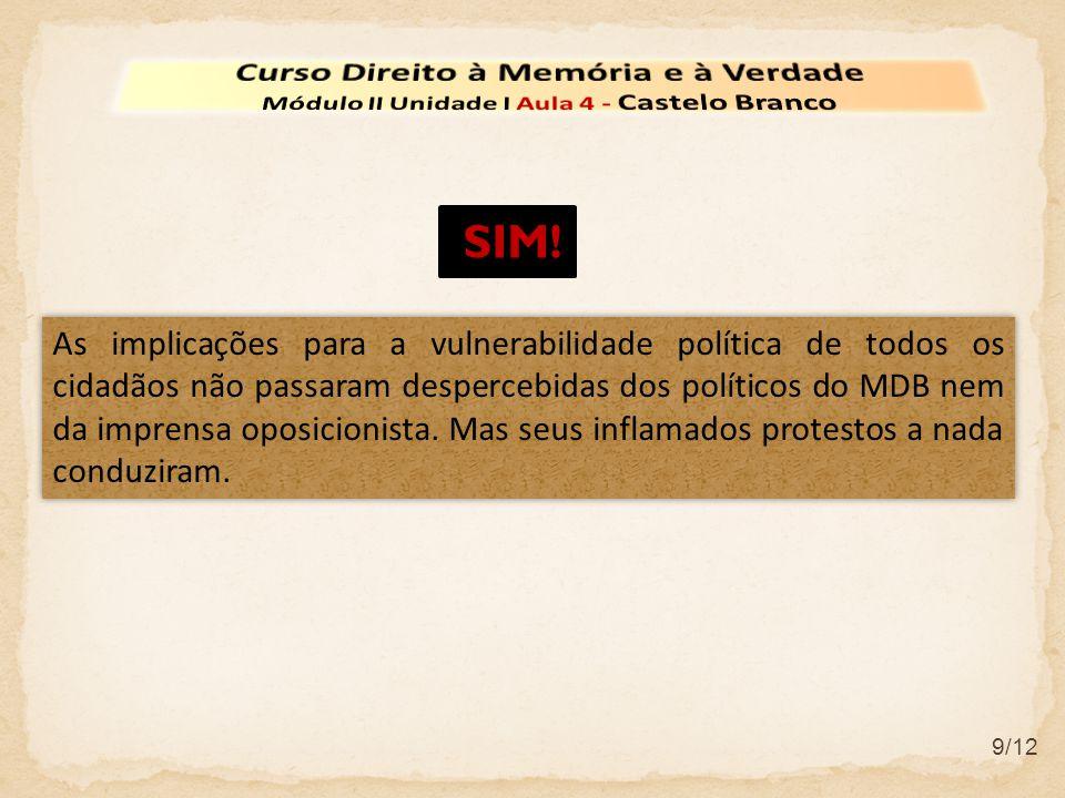 9/12 As implicações para a vulnerabilidade política de todos os cidadãos não passaram despercebidas dos políticos do MDB nem da imprensa oposicionista