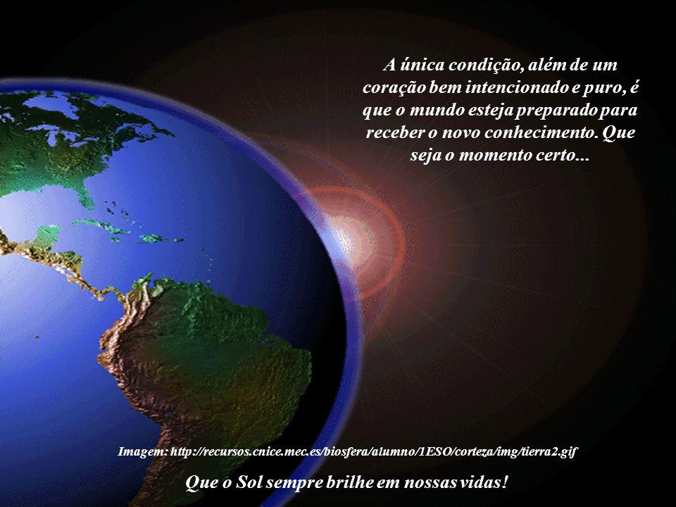 Imagem: http://recursos.cnice.mec.es/biosfera/alumno/1ESO/corteza/img/tierra2.gif Pois ele, o Universo, precisa da vida consciente para desenvolver a sua própria consciência.