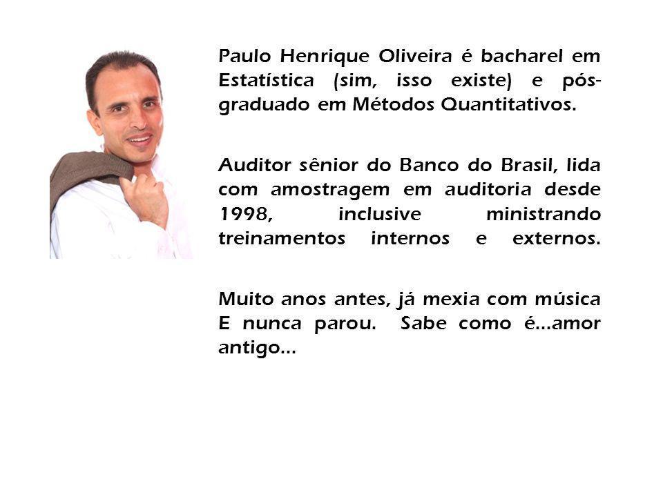 Paulo Henrique Oliveira é bacharel em Estatística (sim, isso existe) e pós- graduado em Métodos Quantitativos. Auditor sênior do Banco do Brasil, lida