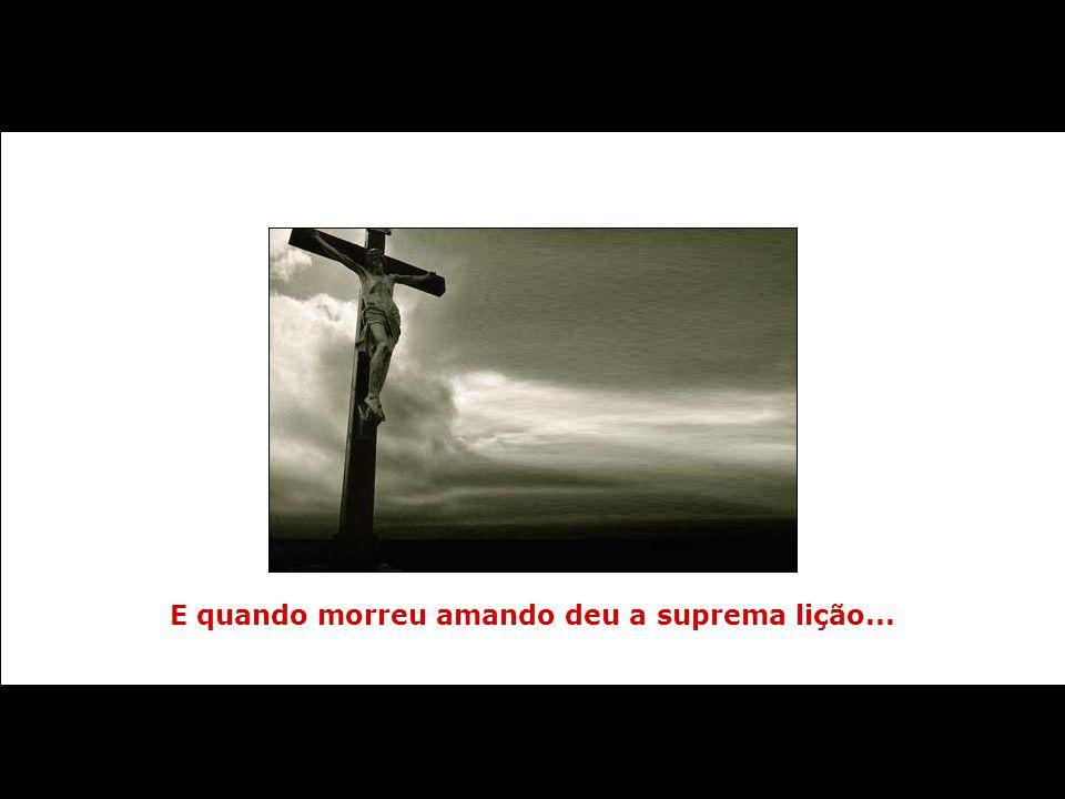 Jesus Cristo não brincava quando nos mandou amar!