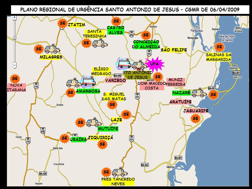 STO ANTÔNIO DE JESUS AMARGOSA SÃO FELIPE CASTRO ALVES ARATUÍPE CONCEIÇÃO DO ALMEIDA DOM MACEDO COSTA MUNIZ FERREIRA NAZARÉ JAGUARIPE ELÍSIO MEDRADO IT