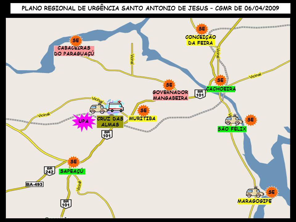 CRUZ DAS ALMAS CABACEIRAS DO PARAGUAÇÚ CACHOEIRA CONCEIÇÃO DA FEIRA GOVERNADOR MANGABEIRA MARAGOGIPE SÃO FÉLIX MURITIBA SAPEAÇÚ PLANO REGIONAL DE URGÊ