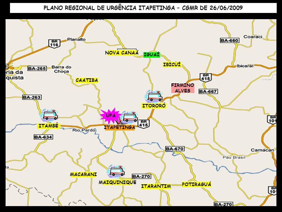 ITAPETINGA IGUAÍ NOVA CANAÃ IBICUÍ FIRMINO ALVES ITORORÓ CAATIBA MACARANI ITARANTIM POTIRAGUÁ MAIQUINIQUE UPA ITAMBÉ PLANO REGIONAL DE URGÊNCIA ITAPET