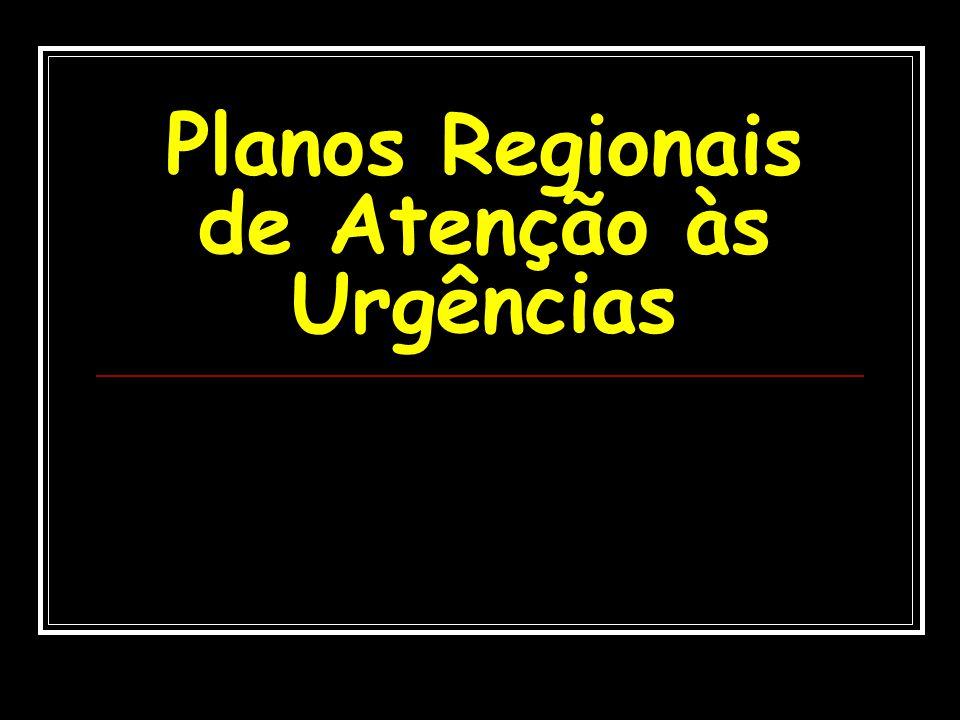 Planos Regionais de Atenção às Urgências
