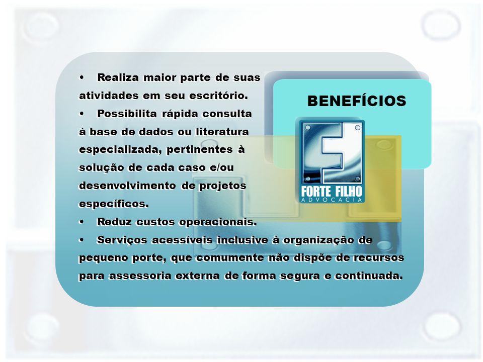 BENEFÍCIOS Realiza maior parte de suas atividades em seu escritório.
