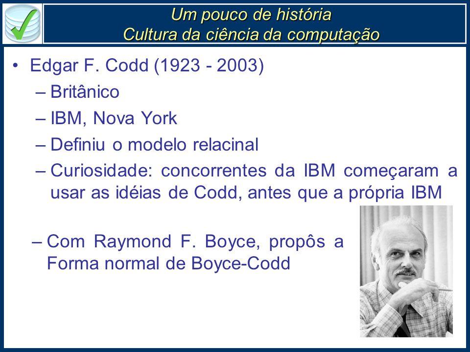 Um pouco de história Cultura da ciência da computação Edgar F.