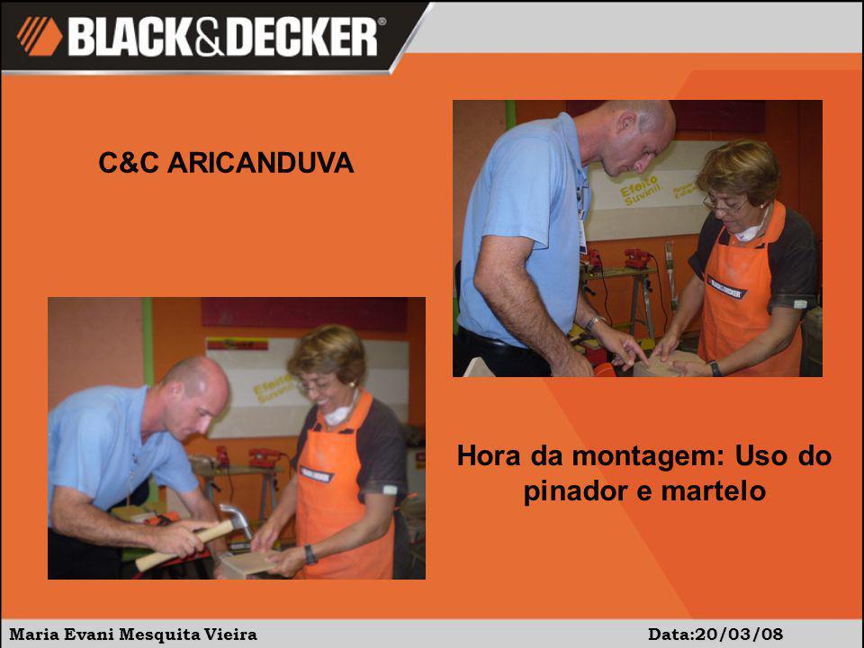 Maria Evani Mesquita Vieira Data:20/03/08 C&C ARICANDUVA Hoje houve DOBRADINHA da Black&Decker: nosso curso e degustação(sanduicheira) com a presença da Gislene.