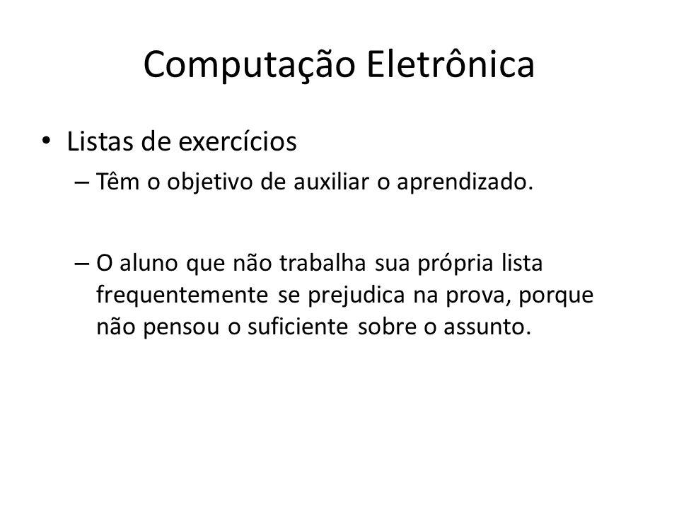 Computação Eletrônica Estudos: – Alguns alunos escolhem estudar pelos slides.