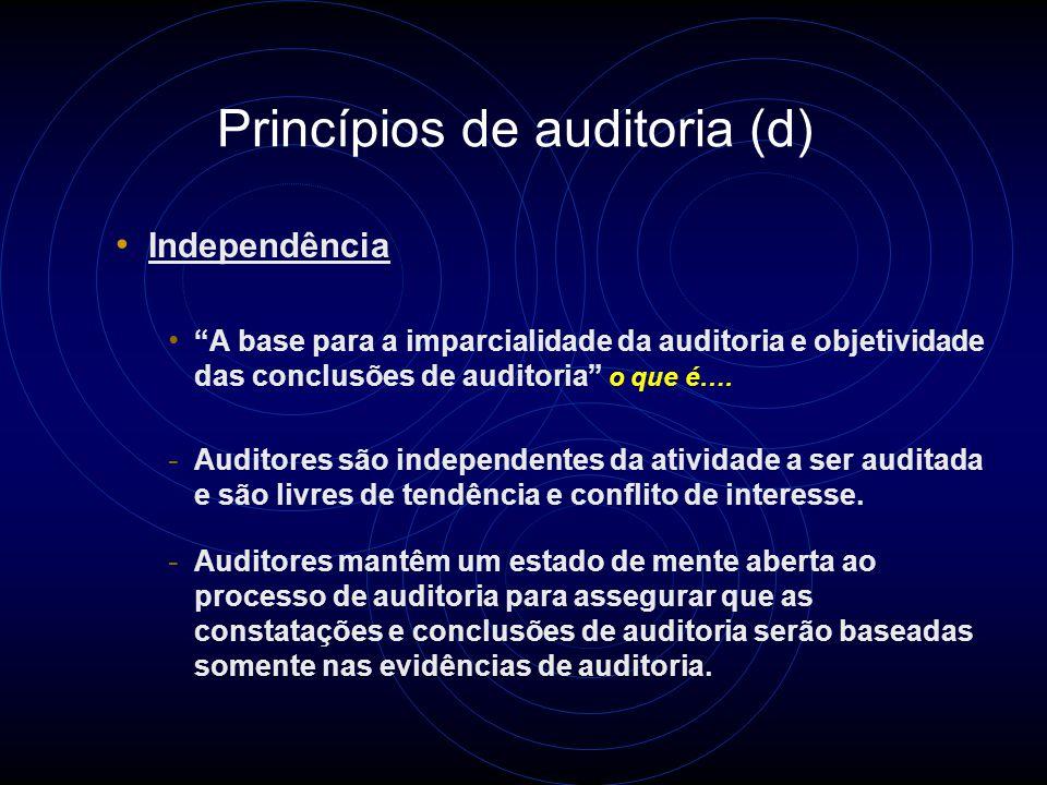 Princípios de auditoria (c) Devido cuidado profissional A aplicação de diligência (zêlo) e julgamento na auditoria o que é….