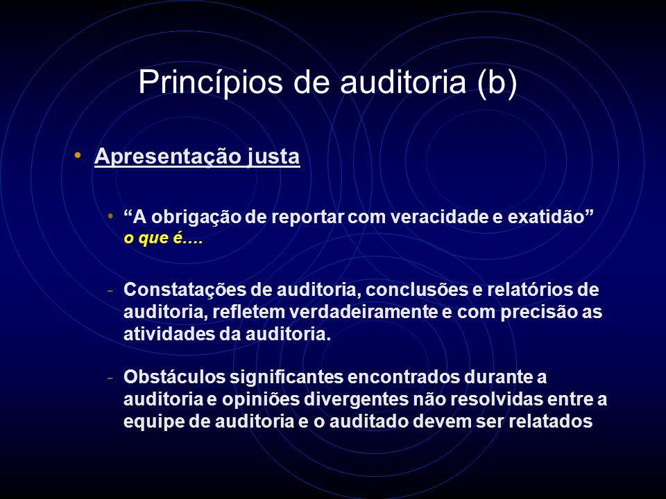 """Princípios de auditoria (a) Conduta Ética """"O fundamento do profissionalismo"""" o que é…. - Confiança, integridade confidencialidade e discrição são esse"""