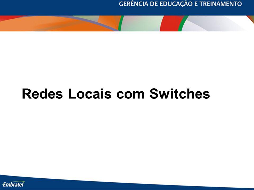 Redes Locais com Switches