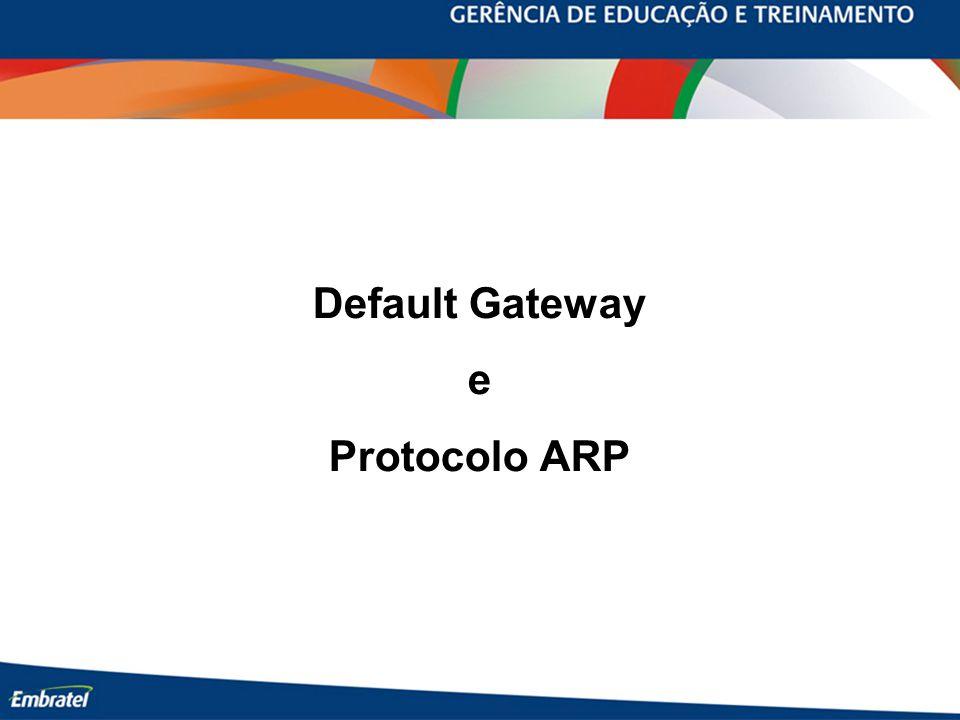 Default Gateway e Protocolo ARP