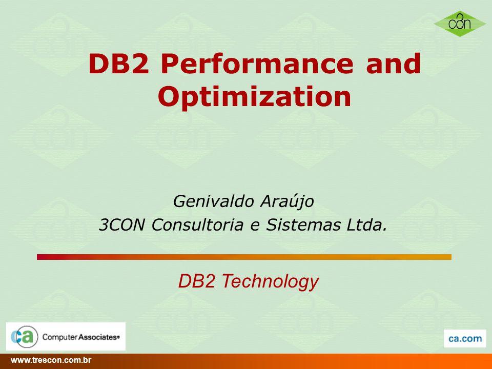 www.trescon.com.br DB2 Performance Optimization 32 Próximos Passos...