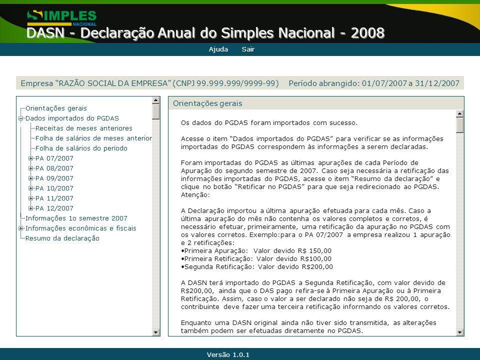 """Versão 1.0.1 DASN - Declaração Anual do Simples Nacional - 2008 Empresa """"RAZÃO SOCIAL DA EMPRESA"""" (CNPJ 99.999.999/9999-99) Orientações gerais AjudaSa"""