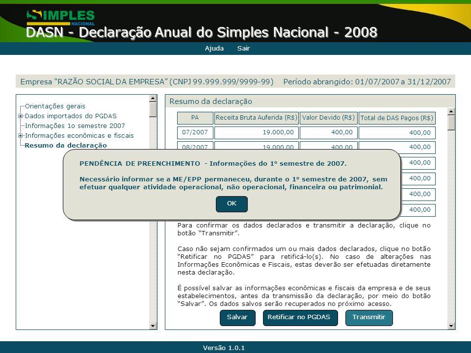 """Versão 1.0.1 DASN - Declaração Anual do Simples Nacional - 2008 Empresa """"RAZÃO SOCIAL DA EMPRESA"""" (CNPJ 99.999.999/9999-99) Resumo da declaração Ajuda"""
