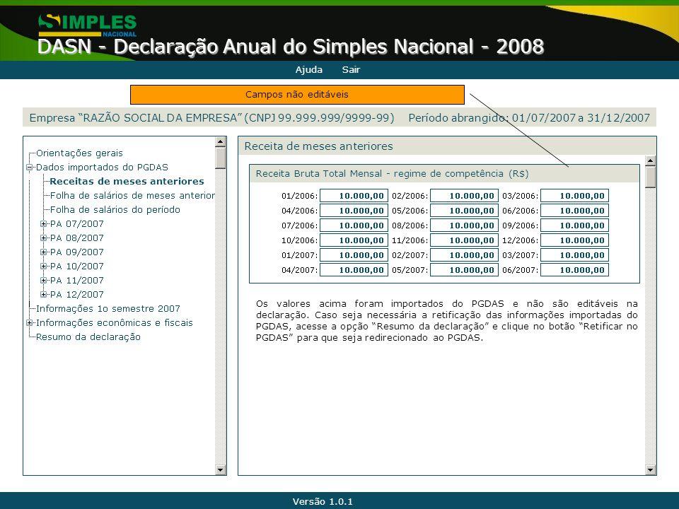 """Versão 1.0.1 DASN - Declaração Anual do Simples Nacional - 2008 Receita de meses anteriores Empresa """"RAZÃO SOCIAL DA EMPRESA"""" (CNPJ 99.999.999/9999-99"""