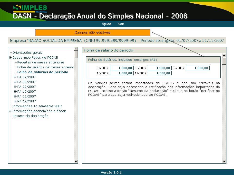 """Versão 1.0.1 DASN - Declaração Anual do Simples Nacional - 2008 Folha de salário do período Empresa """"RAZÃO SOCIAL DA EMPRESA"""" (CNPJ 99.999.999/9999-99"""