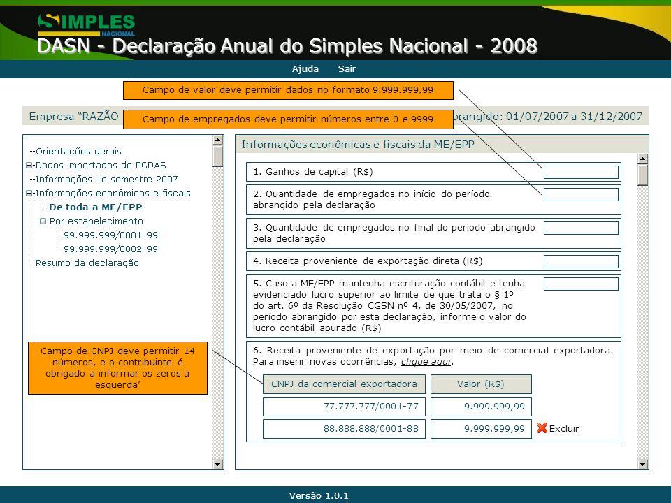 """Versão 1.0.1 DASN - Declaração Anual do Simples Nacional - 2008 Informações econômicas e fiscais da ME/EPP Empresa """"RAZÃO SOCIAL DA EMPRESA"""" (CNPJ 99."""