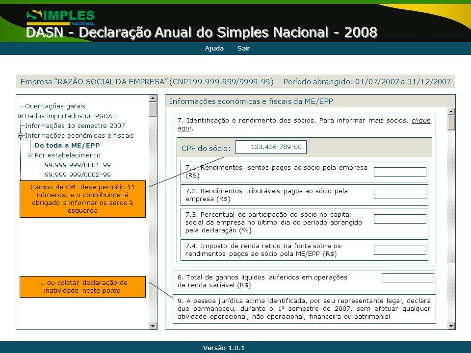 """Versão 1.0.1 DASN - Declaração Anual do Simples Nacional - 2008 De toda a ME/EPP Informações econômicas e fiscais da ME/EPP Empresa """"RAZÃO SOCIAL DA E"""