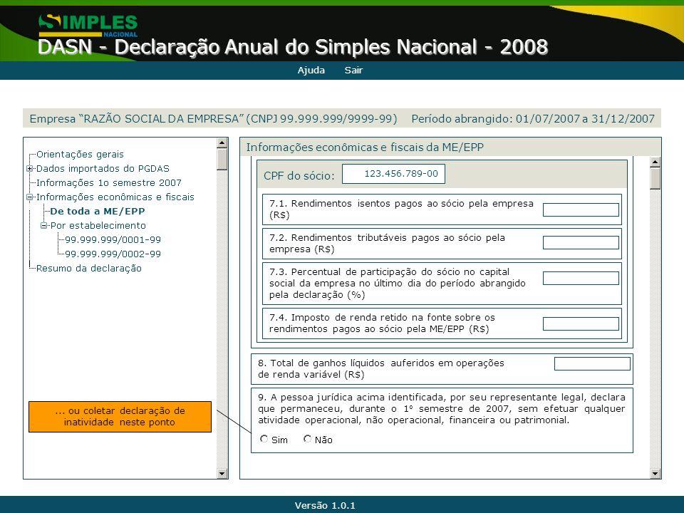 """Versão 1.0.1 DASN - Declaração Anual do Simples Nacional - 2008 De toda a ME/EPP Empresa """"RAZÃO SOCIAL DA EMPRESA"""" (CNPJ 99.999.999/9999-99) AjudaSair"""