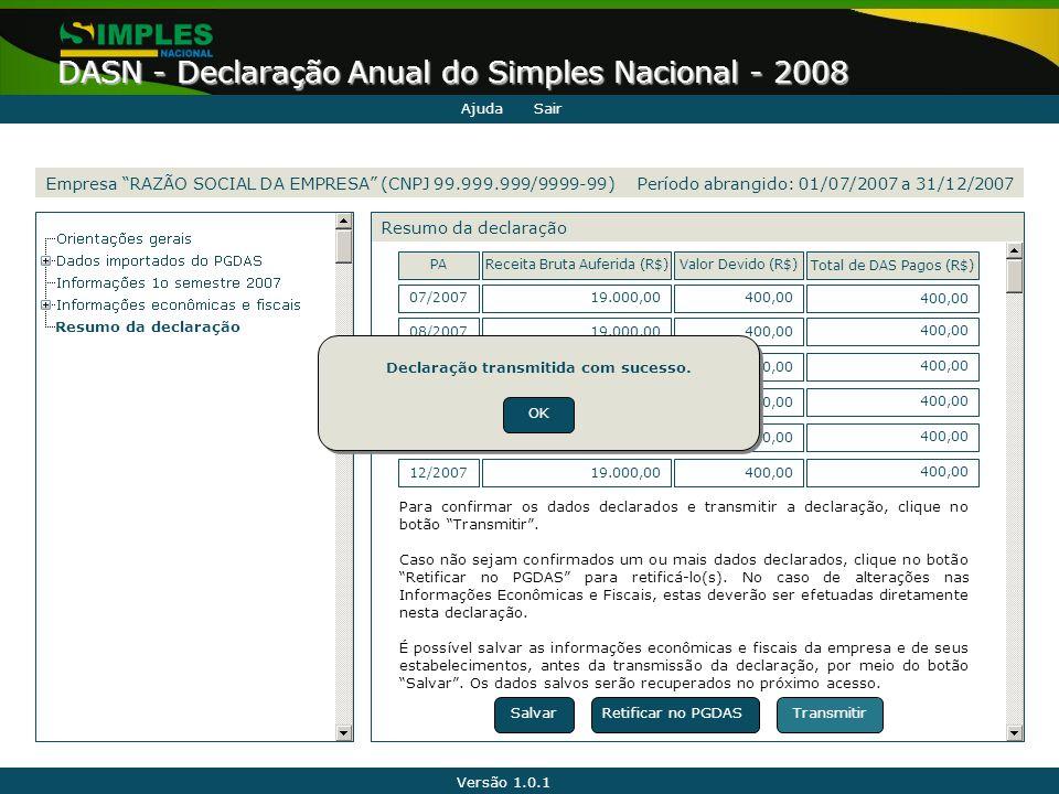 """Versão 1.0.1 DASN - Declaração Anual do Simples Nacional - 2008 Empresa """"RAZÃO SOCIAL DA EMPRESA"""" (CNPJ 99.999.999/9999-99) Resumo da declaração Para"""