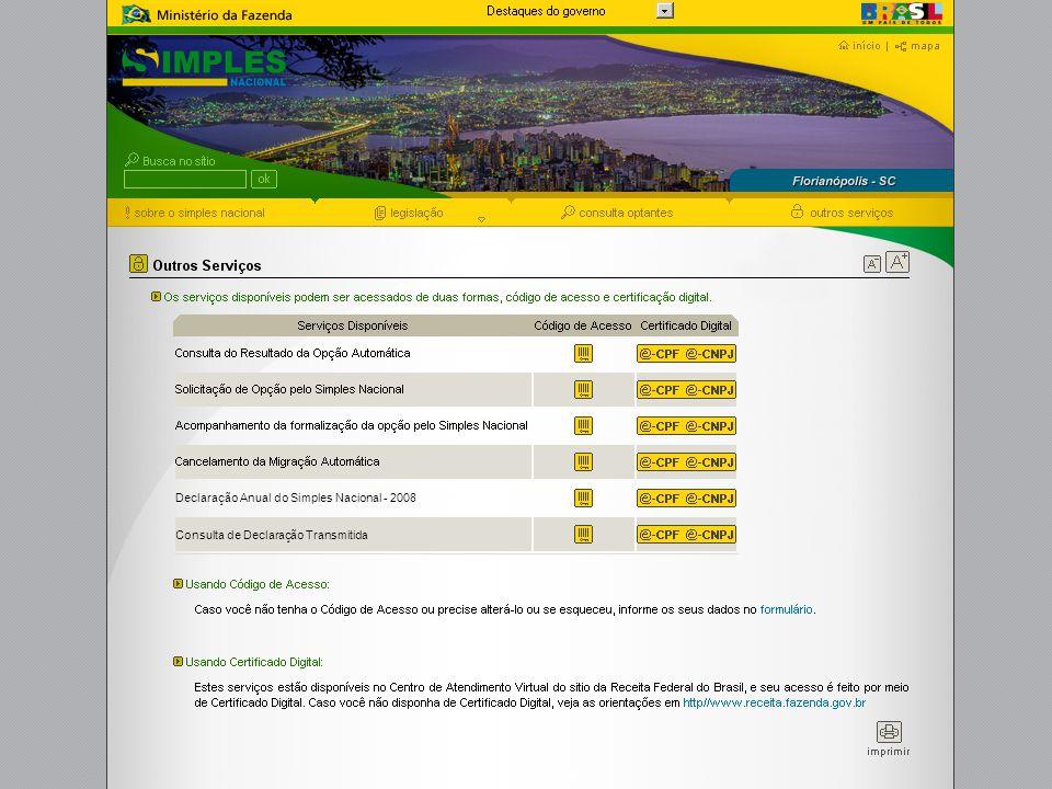 Versão 1.0.1 DASN - Declaração Anual do Simples Nacional - 2008 Declaração Anual do Simples Nacional - 2008 Consulta de Declaração Transmitida