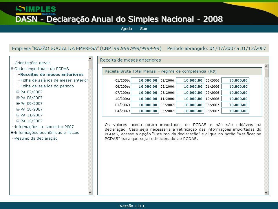 """Versão 1.0.1 DASN - Declaração Anual do Simples Nacional - 2008 Receitas de meses anteriores Receita de meses anteriores Empresa """"RAZÃO SOCIAL DA EMPR"""